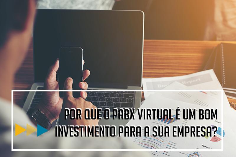 por-que-o-pabx-virtual-e-um-bom-investimento-para-a-sua-empresa