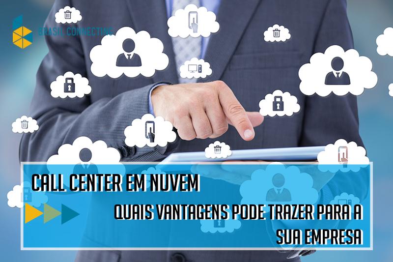 Call center em nuvem | Quais vantagens pode trazer para a sua empresa