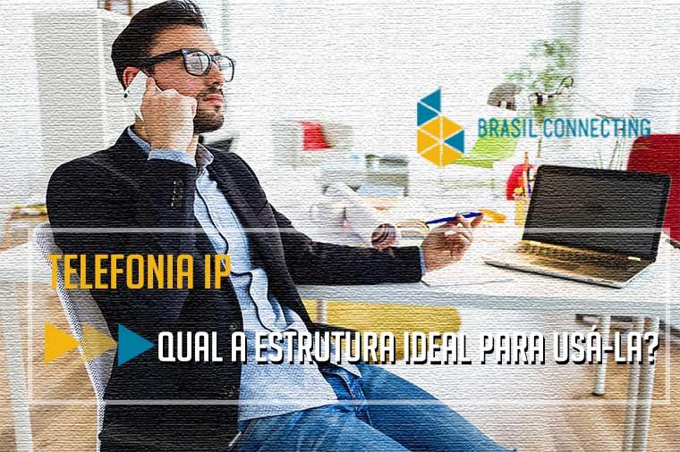 Telefonia IP | Qual a estrutura ideal para usá-la?