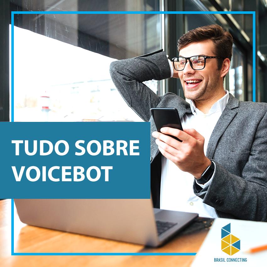 Voicebot – Como posso ajudar no seu negócio?