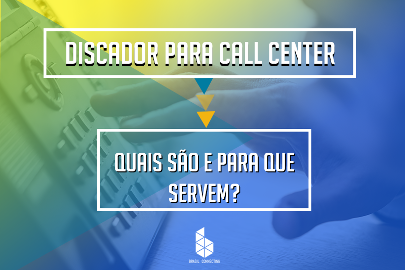 Discador para Call Center | Quais são e para que servem?