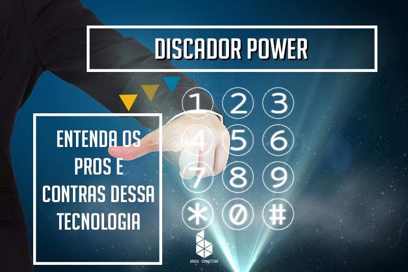 Discador Power – Entenda os pros e contras dessa tecnologia