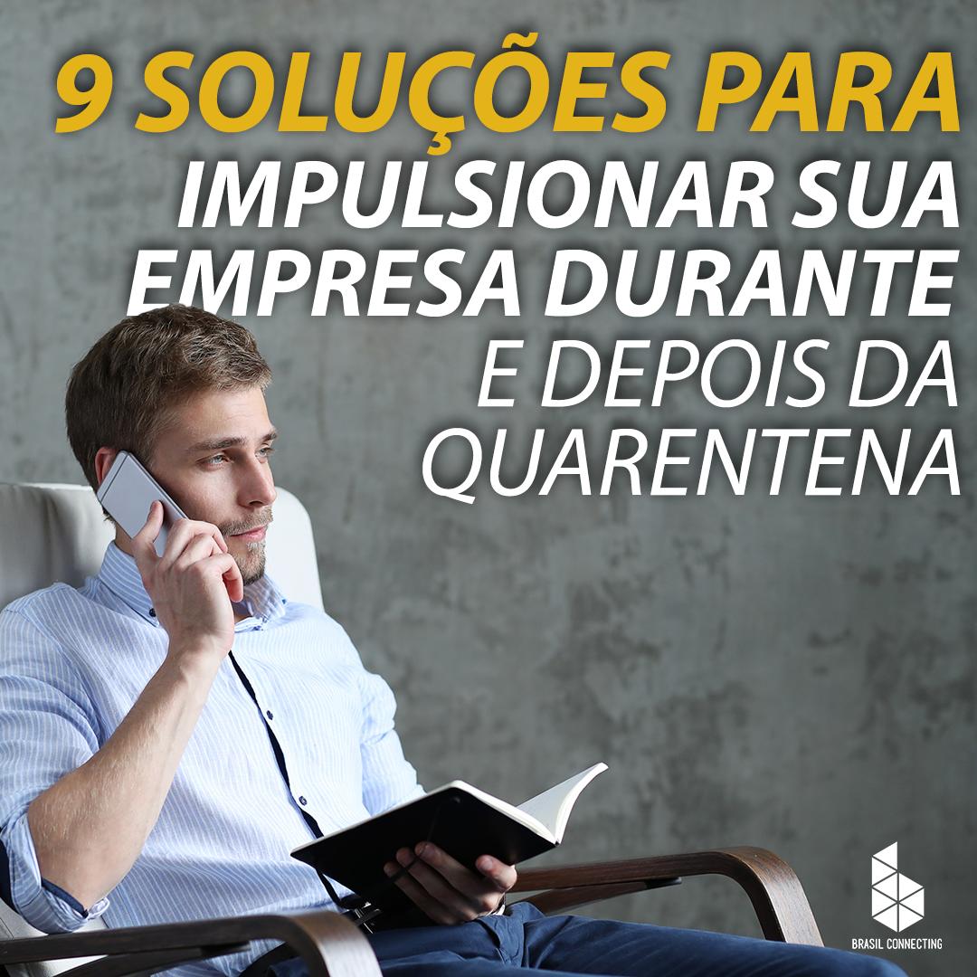 9 soluções para impulsionar sua empresa durante e depois da quarentena