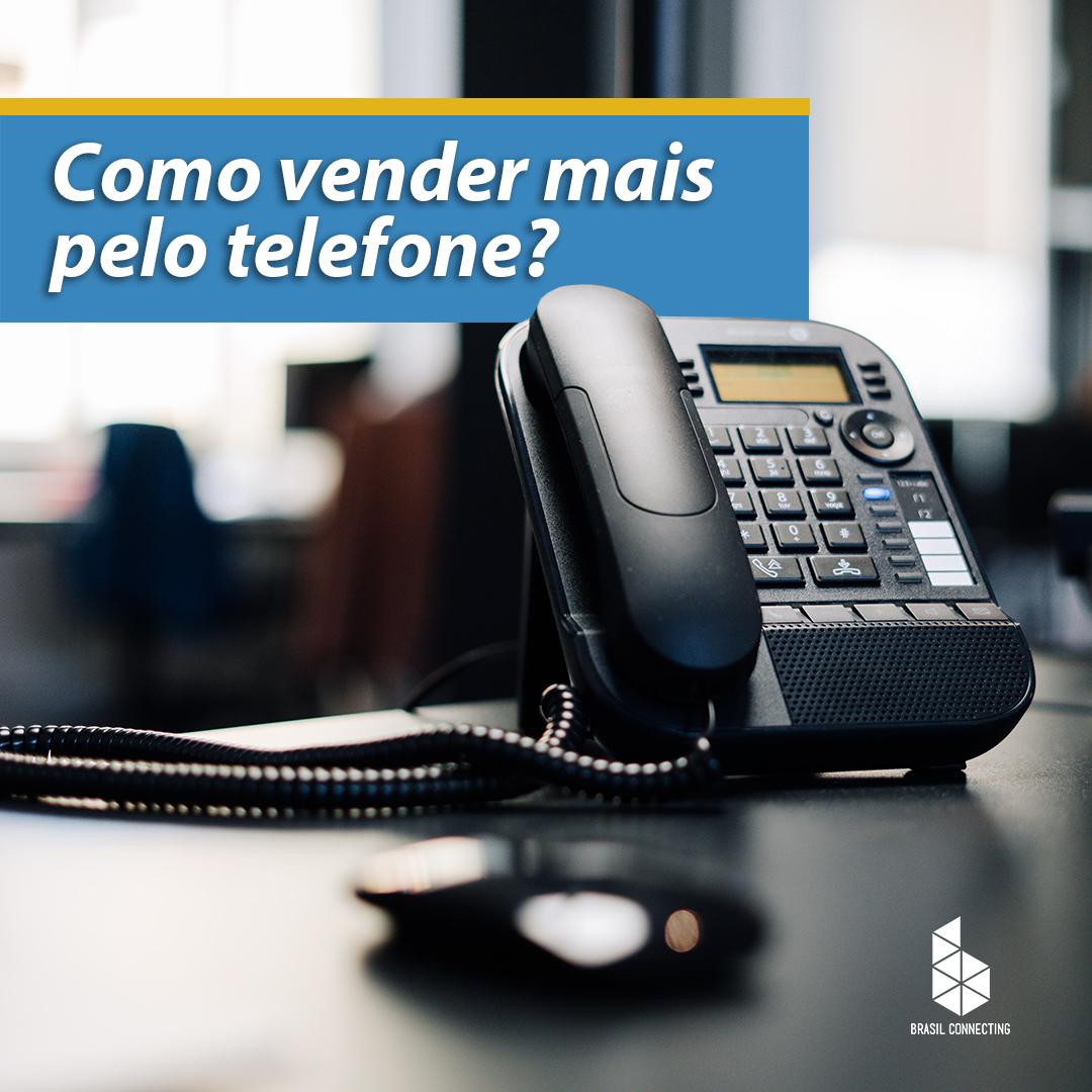 Como vender mais pelo telefone? (Parte 2)