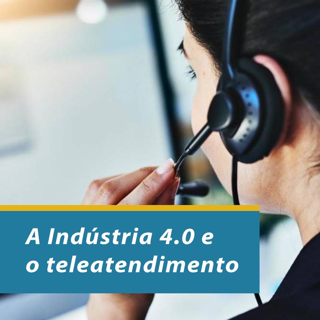 A indústria 4.0 e o teleatendimento