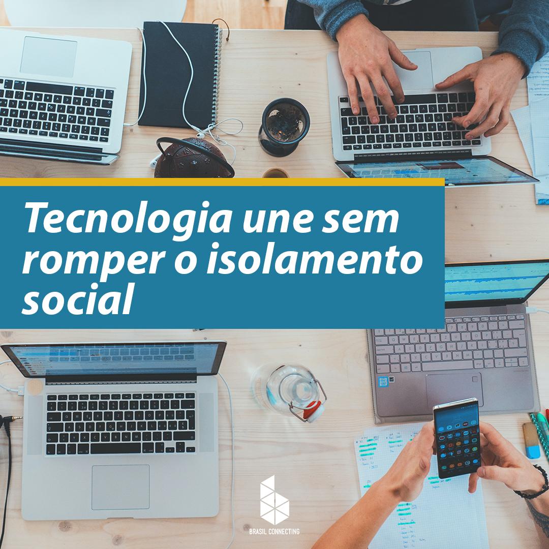 tecnlogia-une-sem-romper-o-isolamento-social