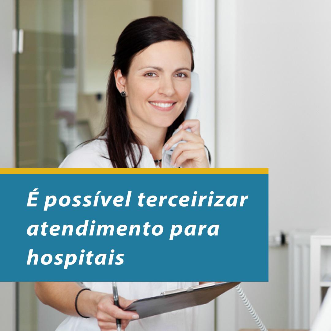 É possível terceirizar atendimento para hospitais