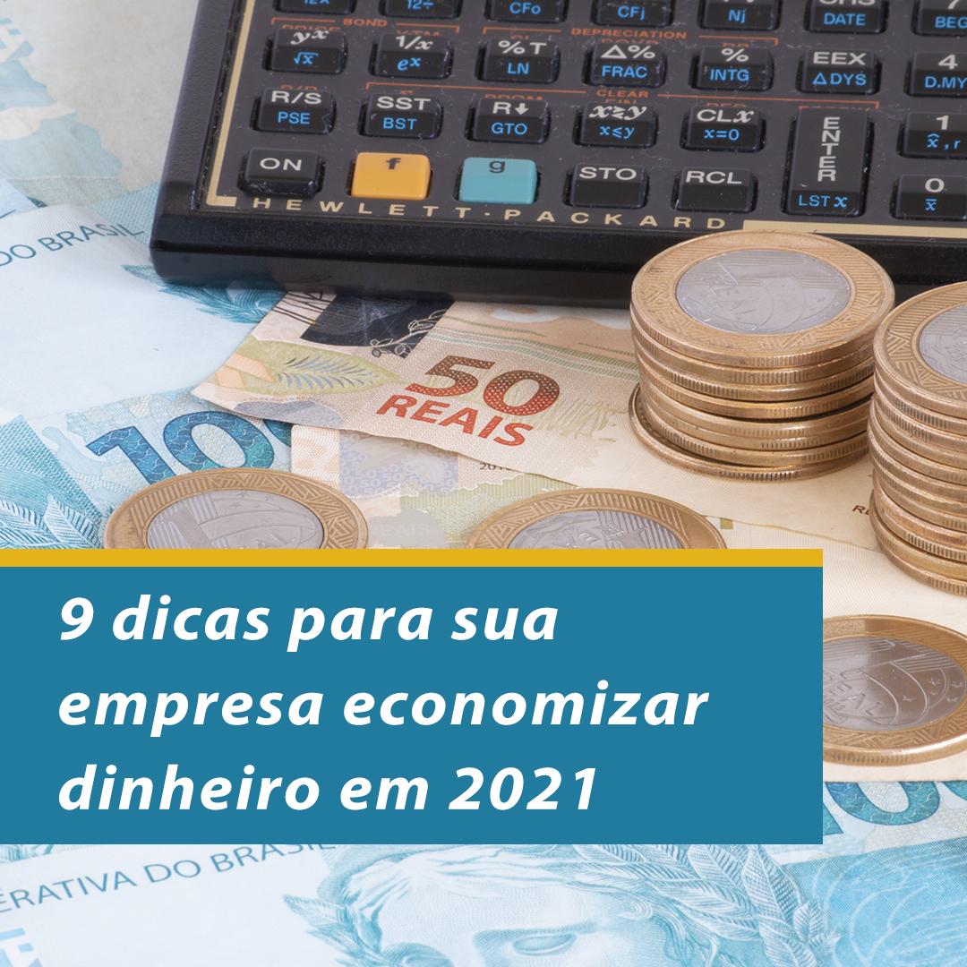 9 dicas para sua empresa economizar dinheiro em 2021