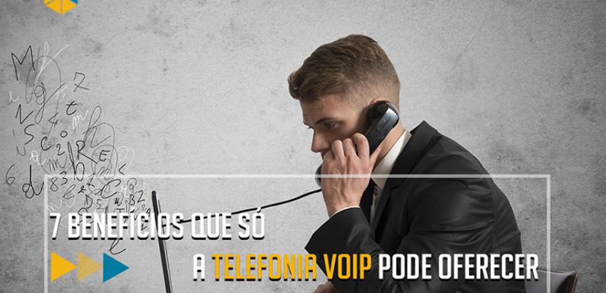7 Benefícios da Telefonia VOIP