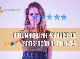 Automação na Pesquisa de Satisfação de Clientes