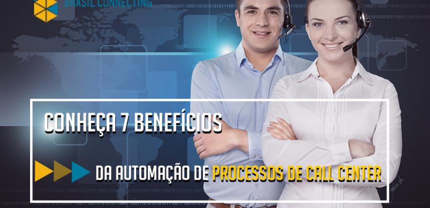 Conheça 7 benefícios da automação de processos de Call Center