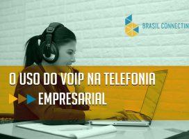 O uso do Voip na Telefonia Empresarial