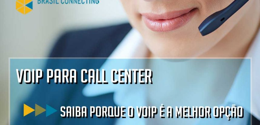 Voip para call center: Saiba porque o Voip é a melhor opção