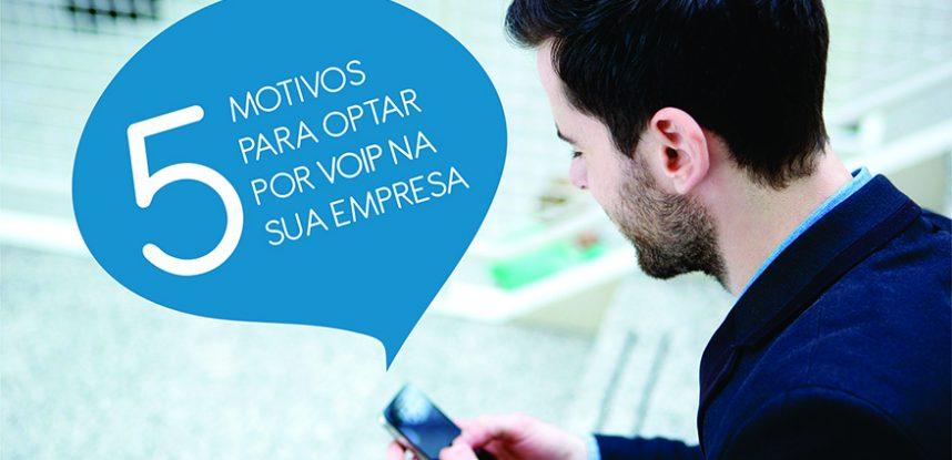 5 motivos para optar por VoIP na sua empresa